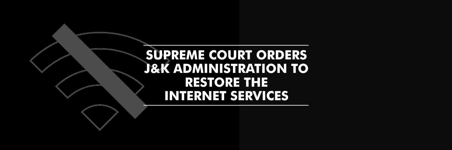 Indefinite Suspension of Internet Not Permissible – SC in Kashmir Lockdown