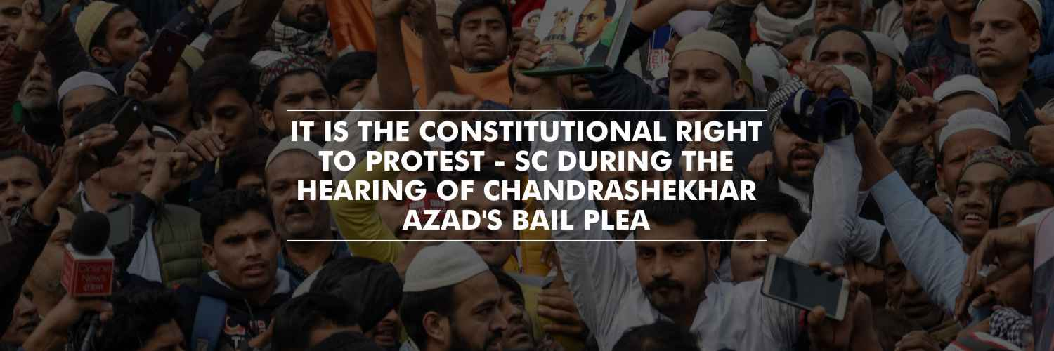 What is wrong with protesting? – SC while hearing the bail plea of Chandrashekhar