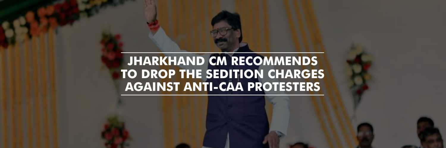 Sedition charges against anti-CAA protesters dropped – Jharkhand CM