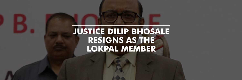 Lokpal member Justice Dilip Bhosale resigns