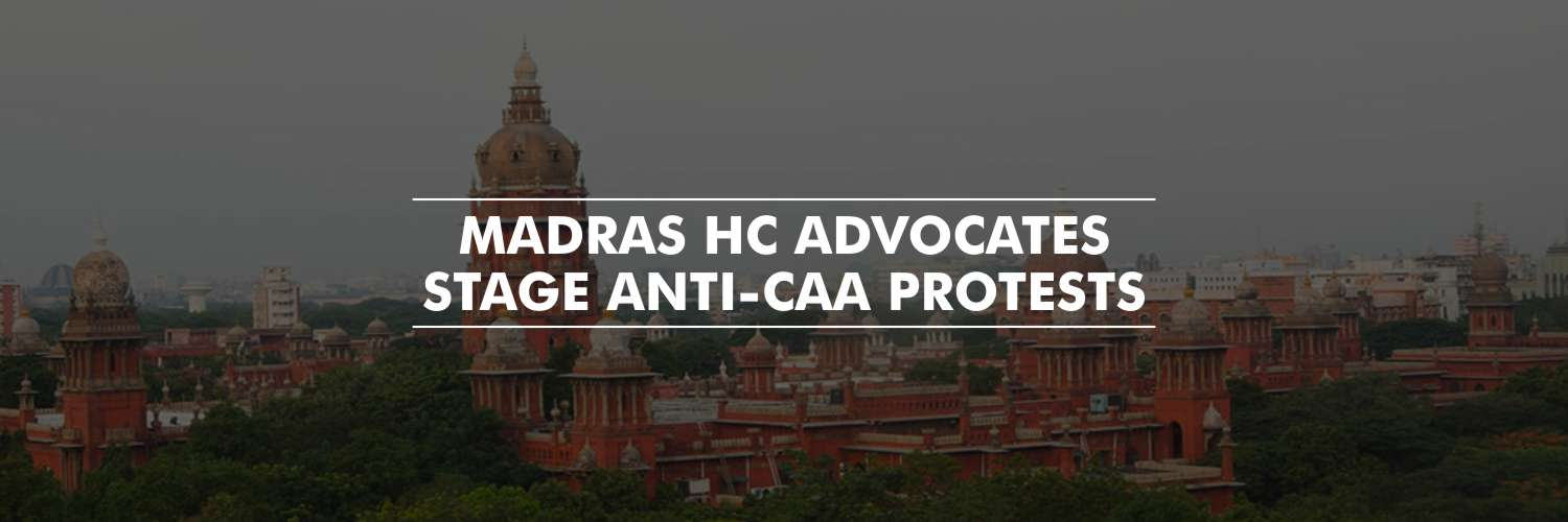 Lawyers stage anti-CAA-NRC protests in Madras HC