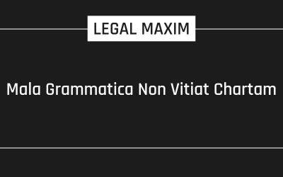 Mala Grammatica Non Vitiat Chartam