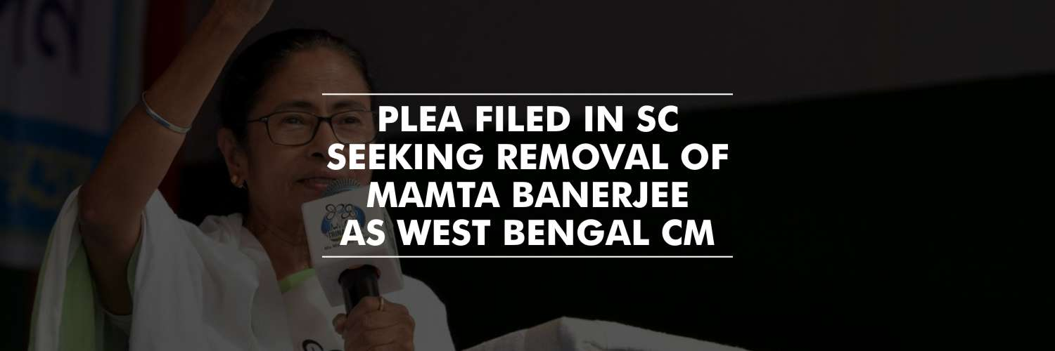 Petition filed in SC seeking removal of Mamta Banerjee as West Bengal CM