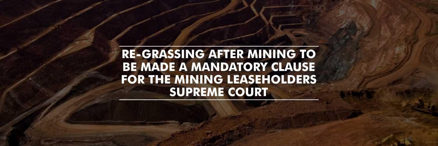 Re-grassing after mining to be made mandatory condition – Supreme Court