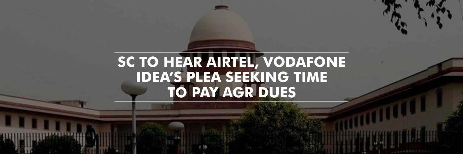 SC to hear Airtel, Vodafone Idea's plea seeking time to pay AGR dues