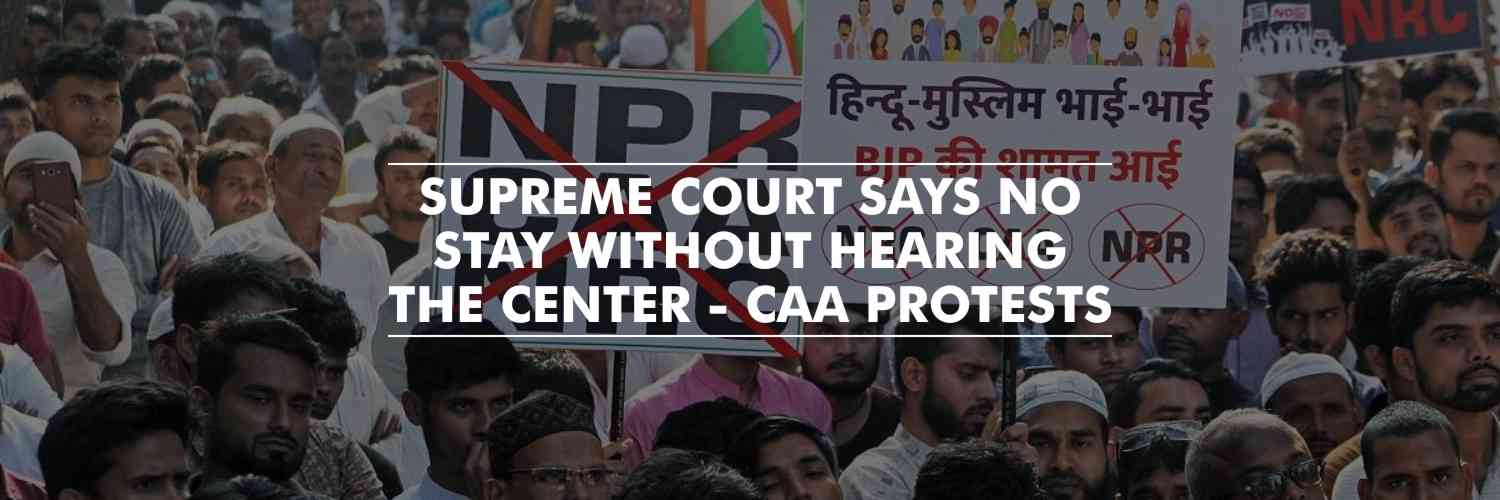 Supreme Court dismisses to put a stay on CAA