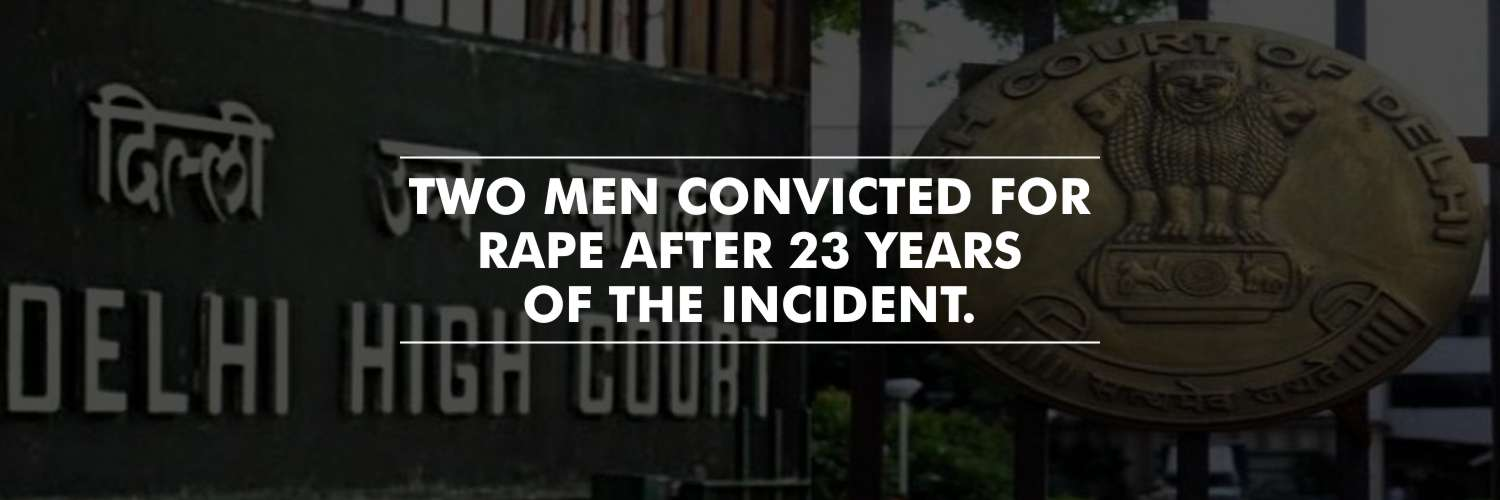 Two Men Convicted After 23 Years, In the Rape Case of a Minor Girl