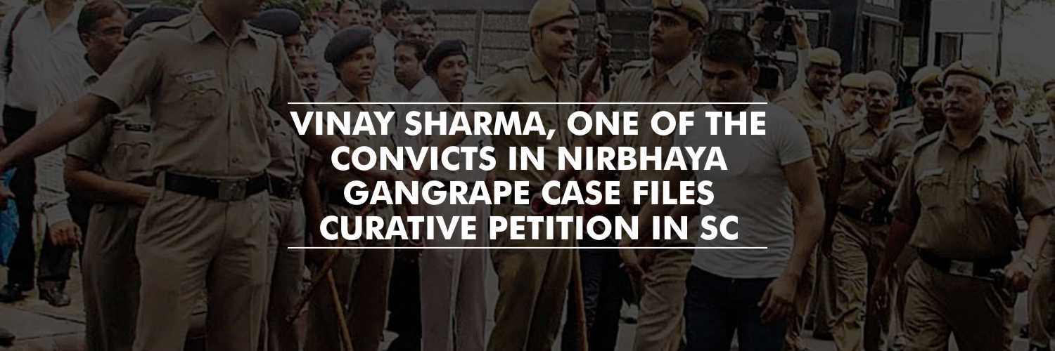 One of the convicts in Nirbhaya gang rape case files a curative petition before the Supreme Court