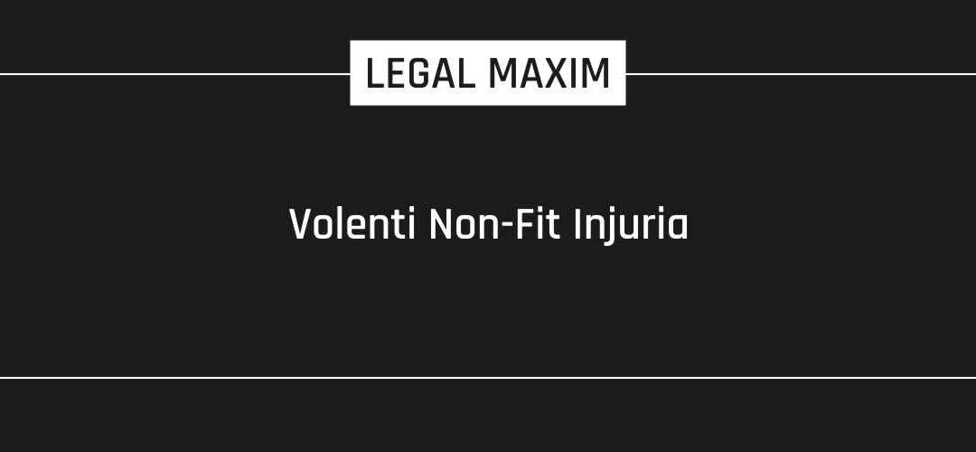 Volenti Non-Fit Injuria