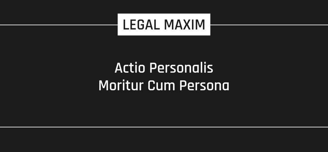 Actio Personalis Moritur Cum Persona
