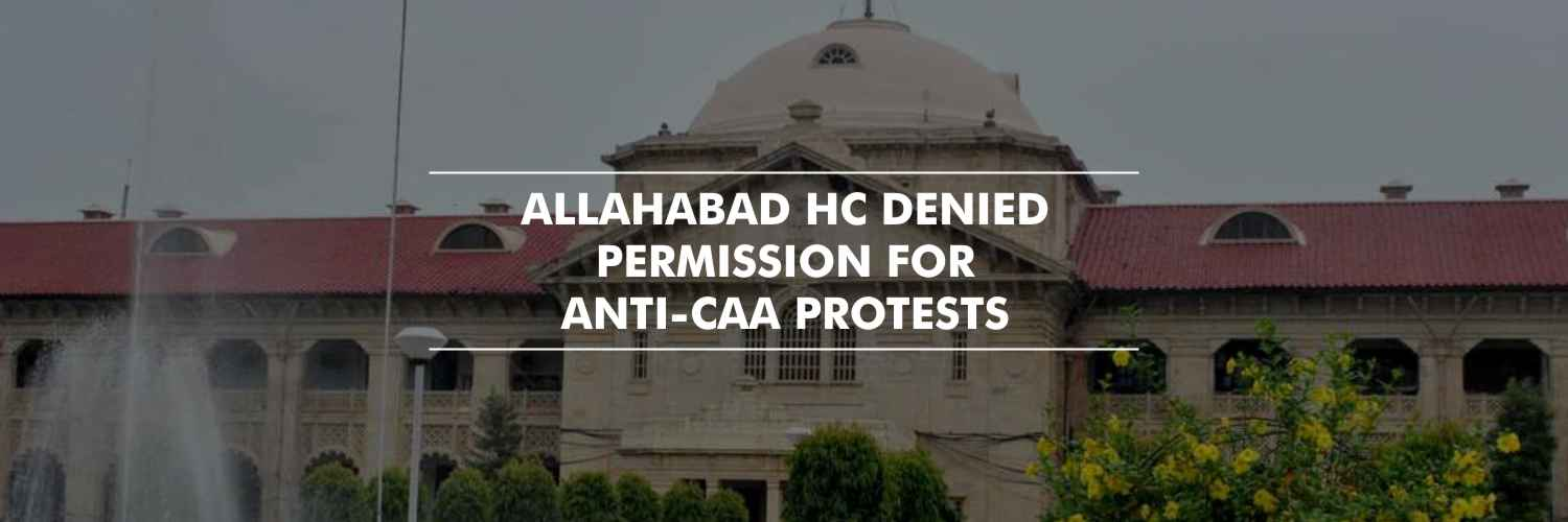Allahabad HC refuses permission for anti-CAA protests