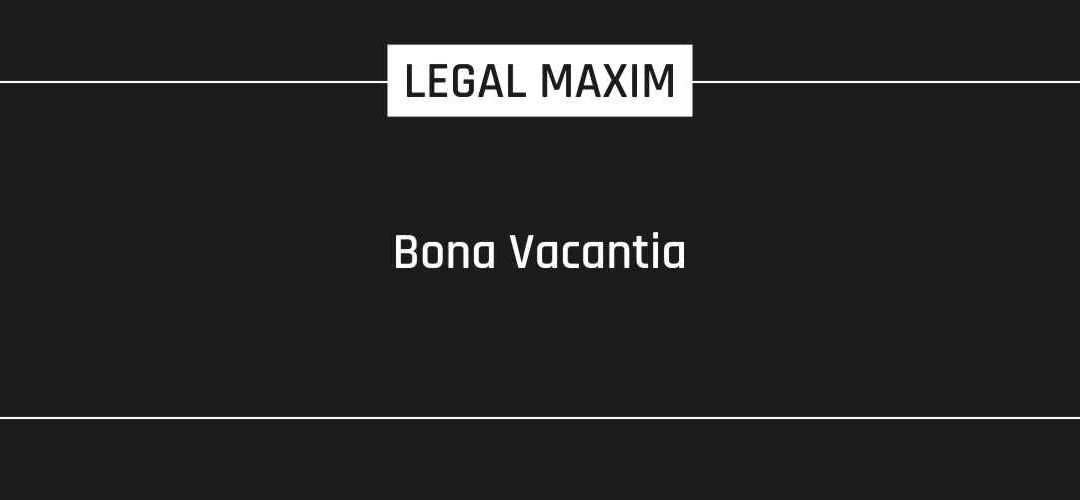 Bona Vacantia