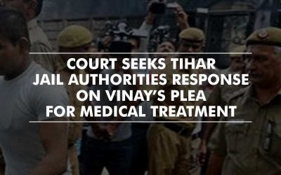 Delhi Court seeks Tihar Jail Authorities response on Vinay's plea for medical treatment – Nirbhaya Case