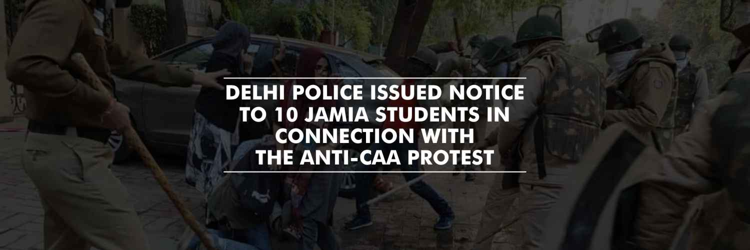 Notice to 10 students involved in anti-CAA protests at Jamia Millia Islamia – Delhi Police