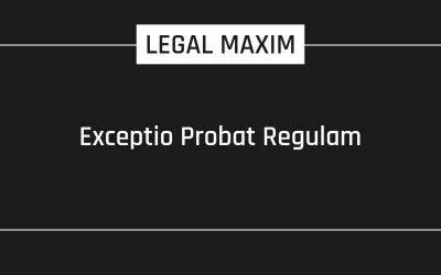 Exceptio Probat Regulam