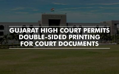 Instructions to Registry to use double-sided printing of documents – Gujarat High Court