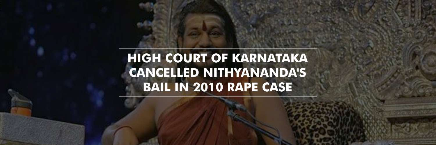 Karnataka High Court cancels Nithyananda's bail in 2010 rape case