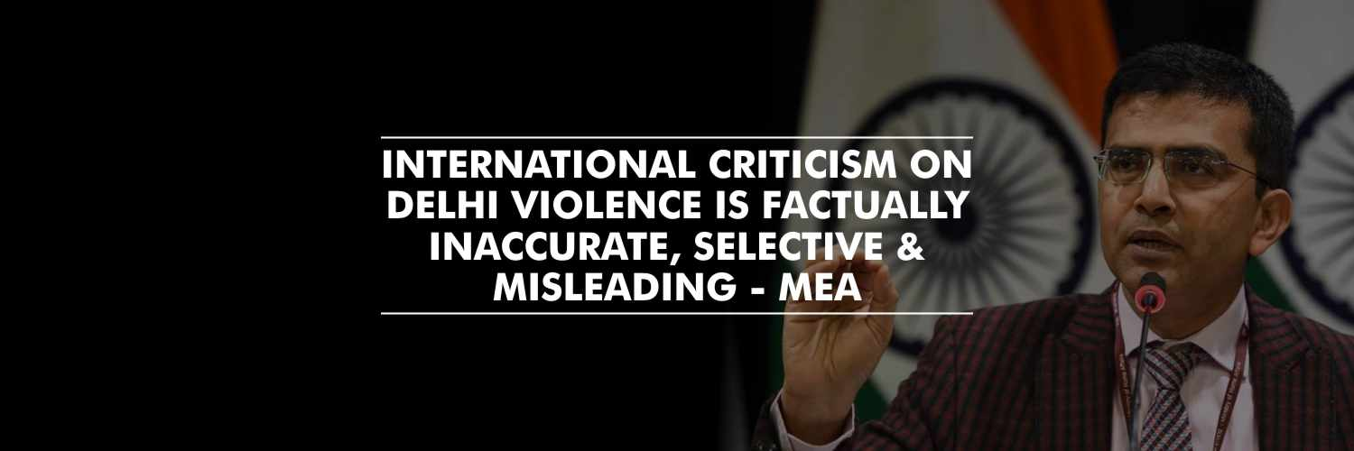 MEA slams international criticism on Delhi Violence as misleading