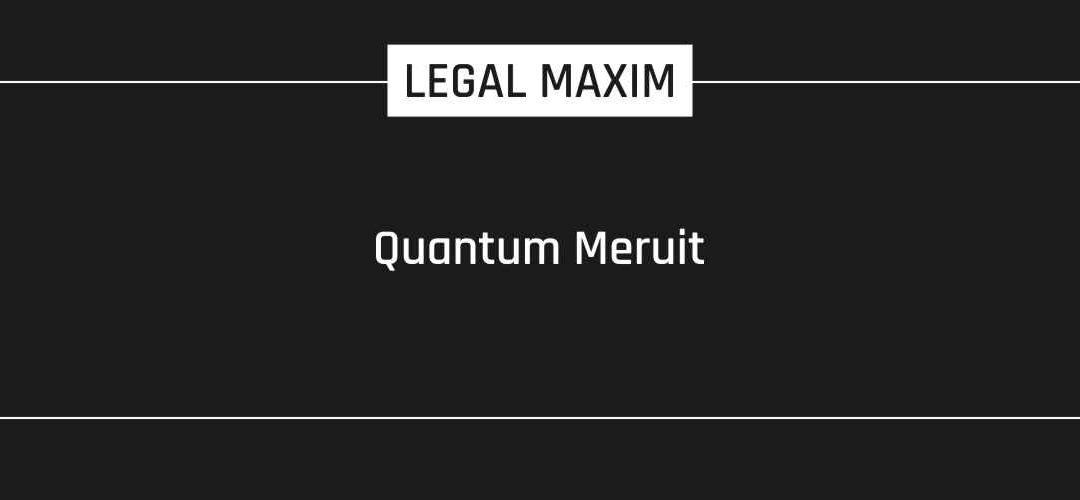 Quantum Meruit
