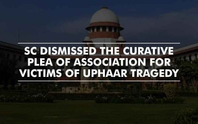 SC dismisses curative plea by victims in Uphaar tragedy