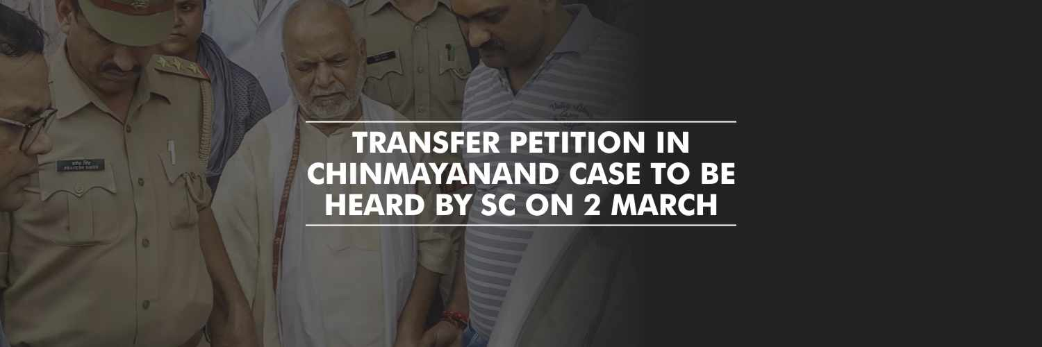 Chinmayanand case transfer petition to be heard by SC on 2 March