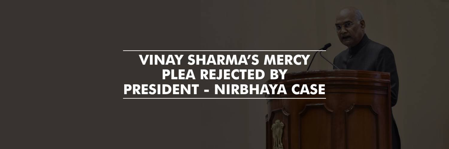 Nirbhaya convict Vinay Sharma's mercy plea rejected by President
