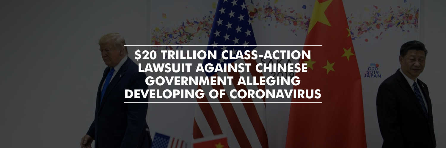 $20 trillion class-action lawsuit against Chinese government alleging developing of coronavirus
