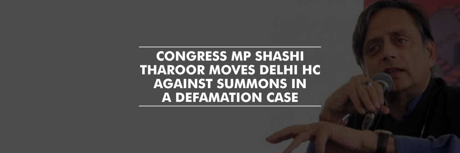 Shashi Tharoor moves Delhi HC challenging summons in a defamation case