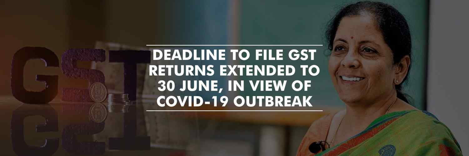 Coronavirus crisis extends the deadline to file GST returns to 30 June