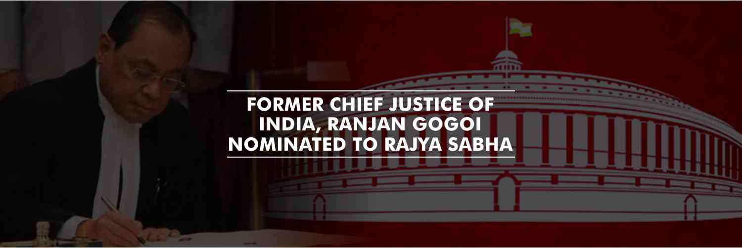 Former Chief Justice of India, Ranjan Gogoi nominated to Rajya Sabha