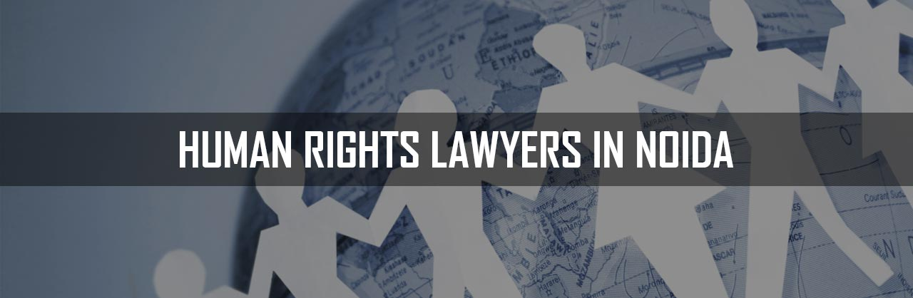 Human Rights Lawyers In Noida