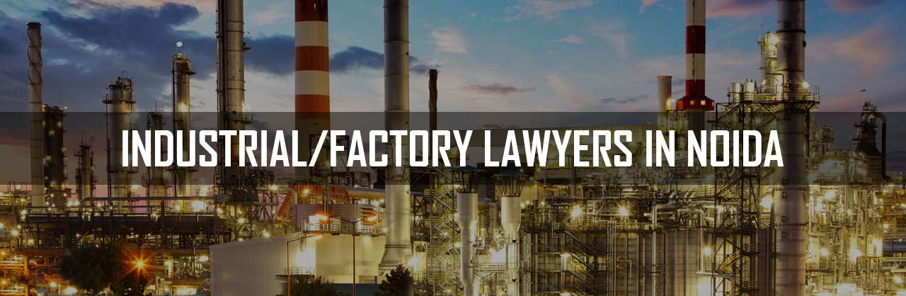 Industrial-Factory-Lawyers in Noida