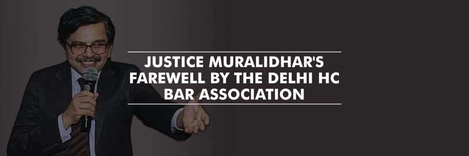 Farewell of Justice Muralidhar, who was transferred to Punjab and Haryana HC