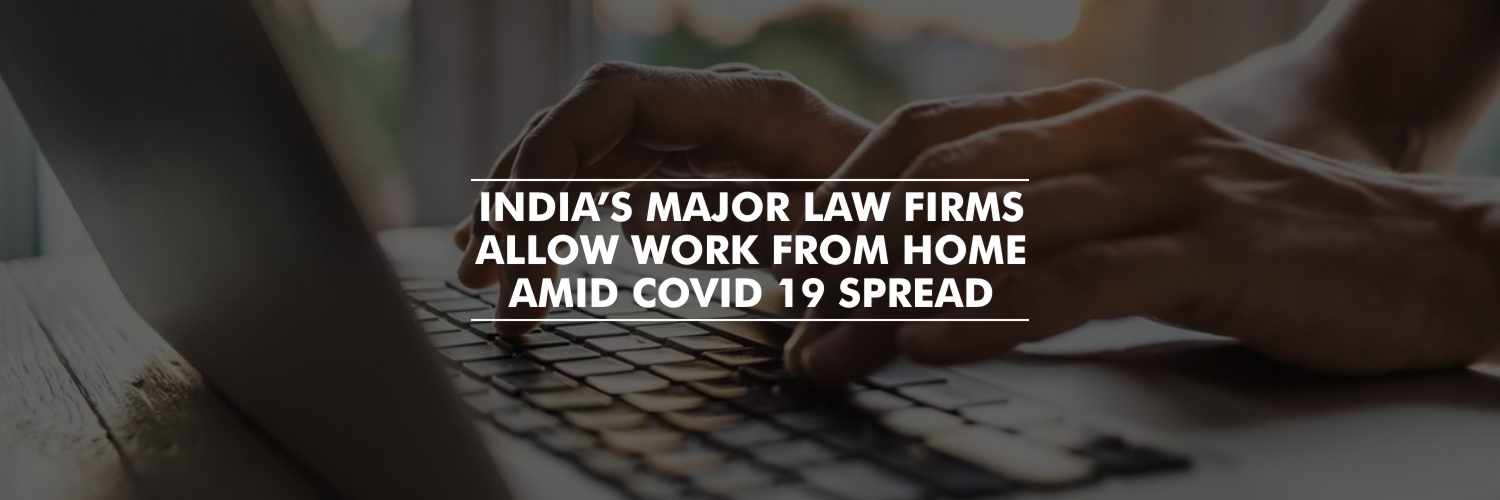 Major Law Firms in the Nation Are Allowing Work From Home