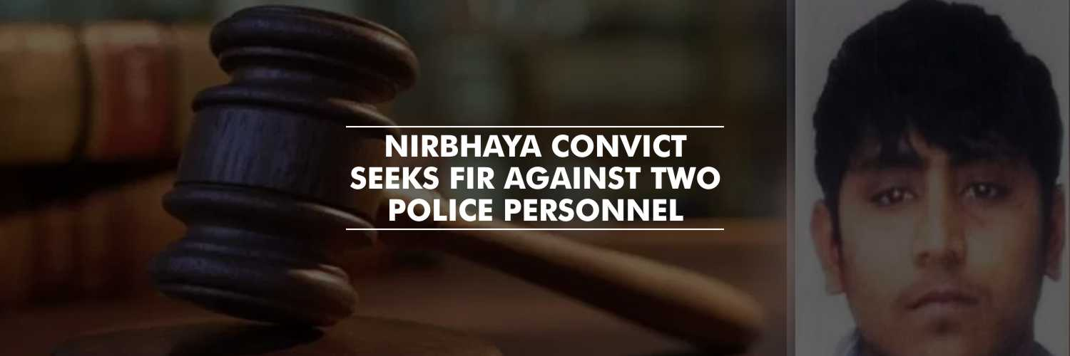 Pawan Gupta moves Delhi Court seeking FIR against policemen – Nirbhaya case