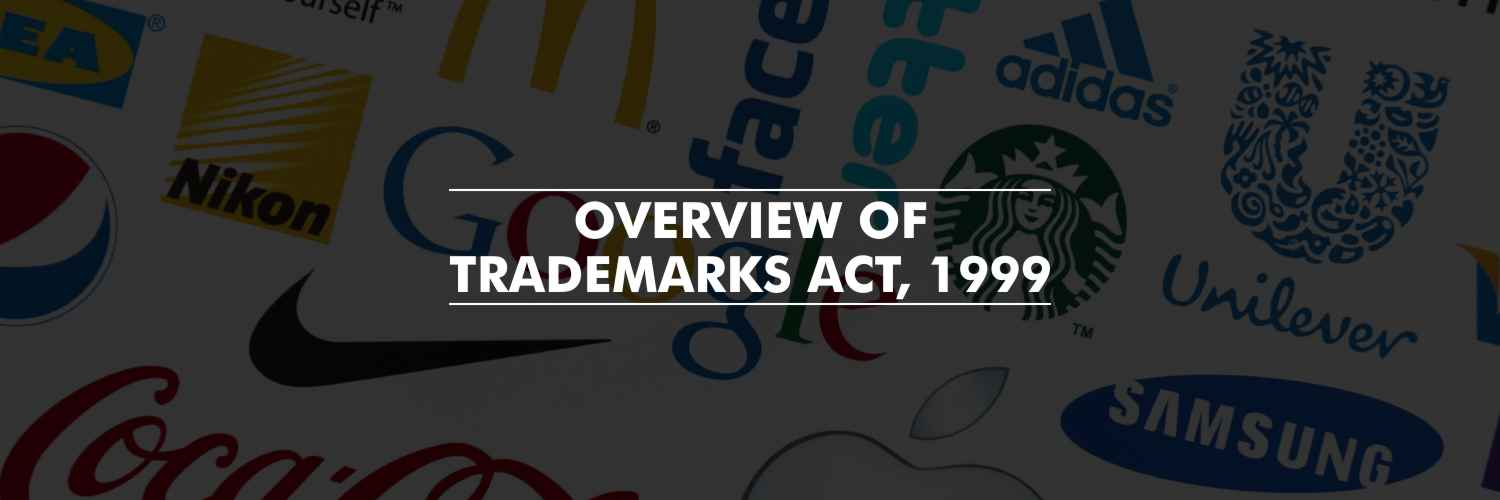 Overview of Trademarks Act, 1999