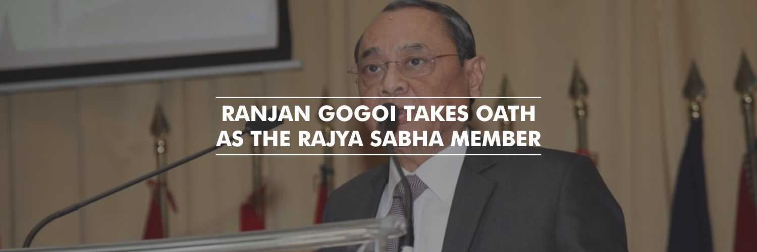 Ranjan Gogoi Takes Oath as the member of Rajya Sabha
