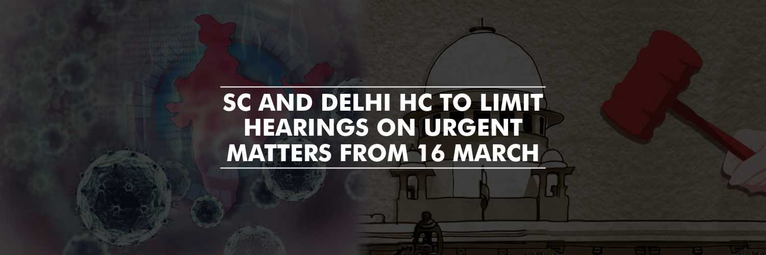Amid the Coronavirus scare, SC and Delhi HC to limit hearings on urgent matters