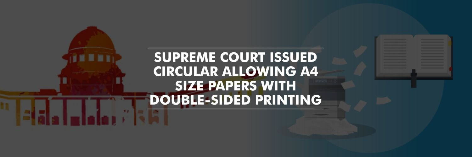 Circular allowing A4 size papers with double-sided printing – Supreme Court