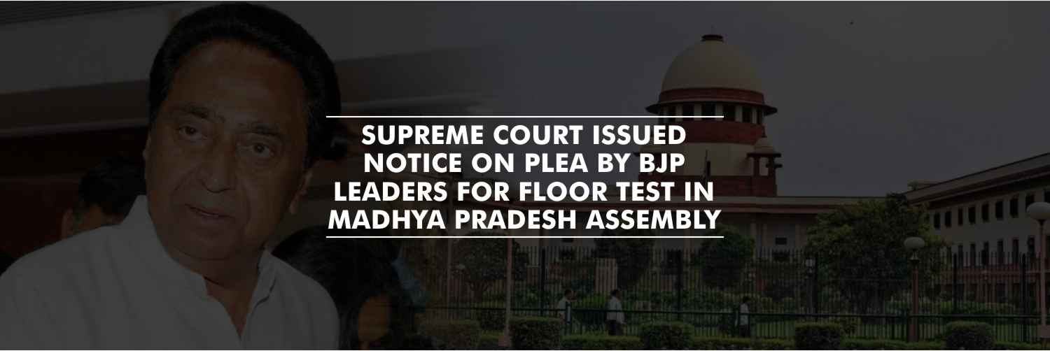 Notice to Kamal Nath on plea by BJP leaders for floor test in Madhya Pradesh Assembly – Supreme Court