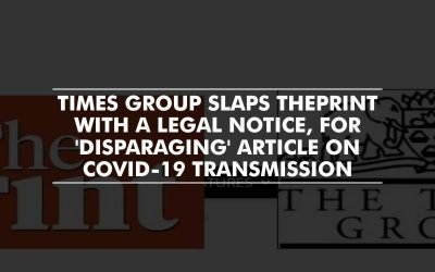 Times Group slaps legal notice on ThePrint, for 'disparaging' article on COVID-19 transmission