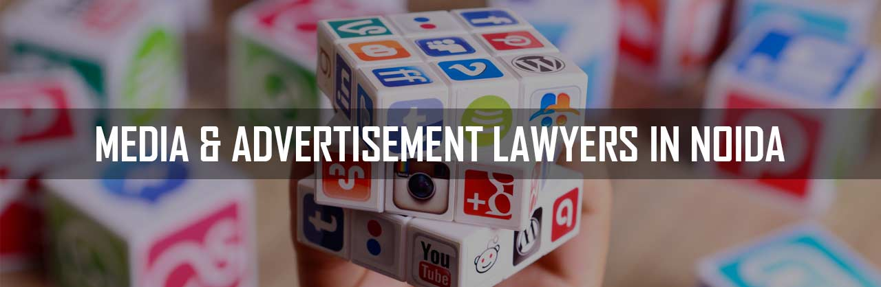 MEDIA-AND-ADVERTISEMENT-LAWYERS-IN-NOIDA