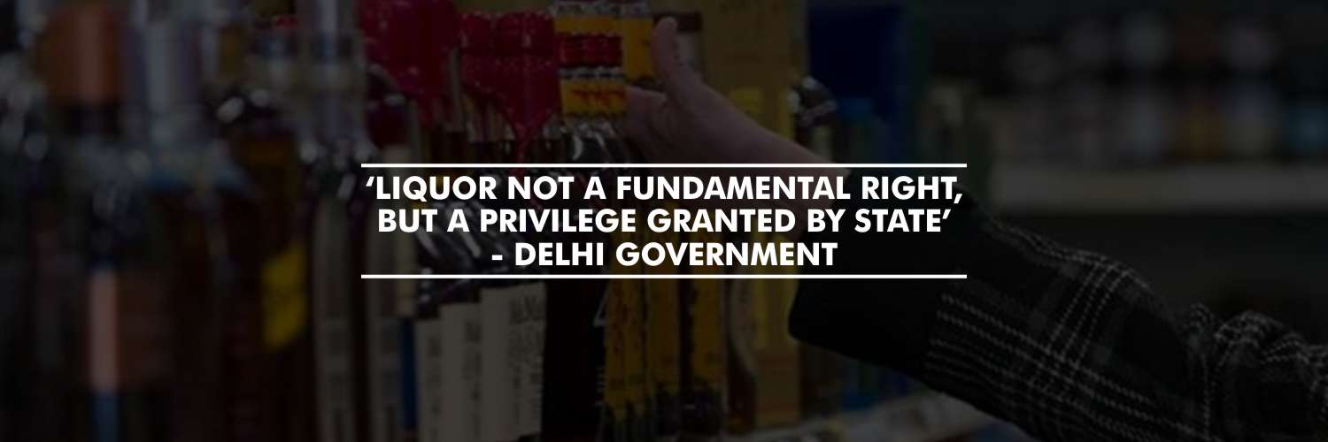 'Liquor not a fundamental right, but a privilege granted by State' – Delhi govt on imposing 'Special corona fee'
