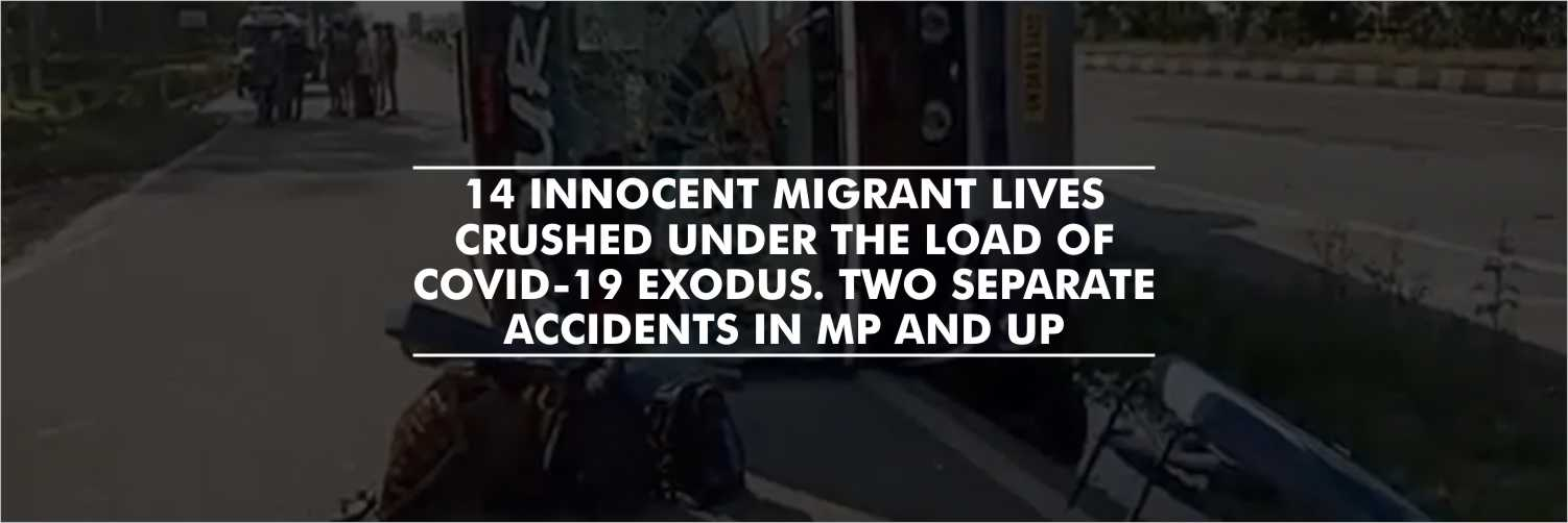 Walking to Their Deaths – 14 Migrant Workers Killed in Two Separate Accidents in MP and UP