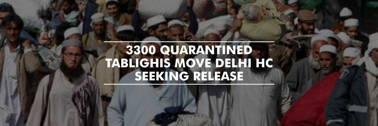 Plea in Delhi High Court Seeking Release of Nearly 3,300 Tablighi Jamaat Members From Quarantine Centers
