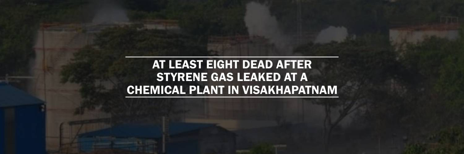 At Least Eight Dead After Styrene Gas Leaked at a Chemical Plant in Visakhapatnam