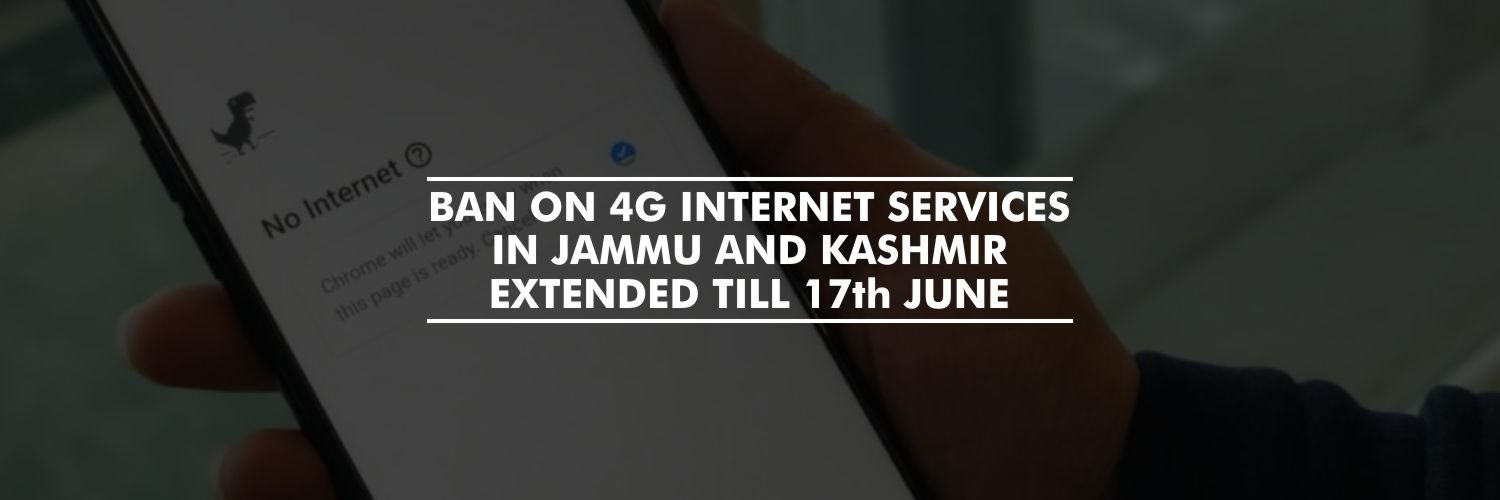 Ban on 4G internet services in Jammu and Kashmir extended till 17th June