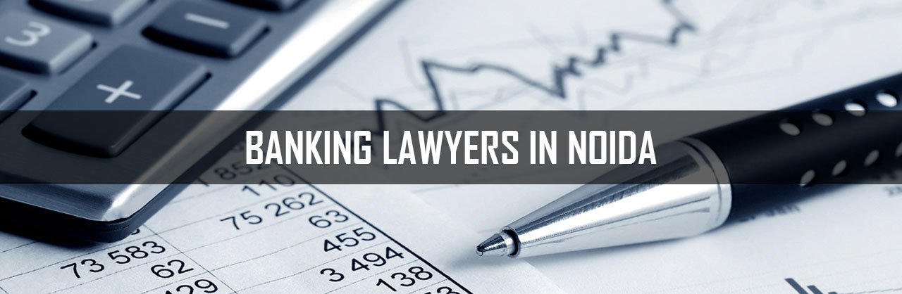 Banking-Lawyers-in-Noida