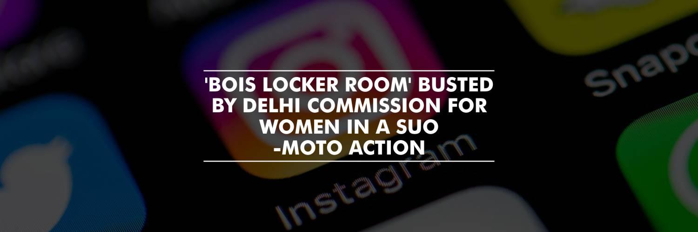 Suo-motu action against 'Bois Locker Room' – Delhi Commission for Women