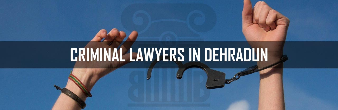 Criminal Lawyers in Dehradun